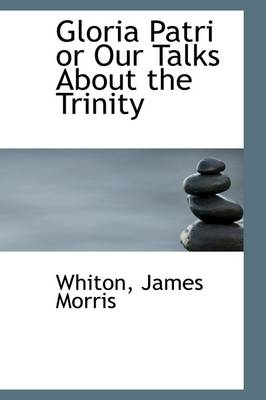 Gloria Patri or Our Talks about the Trinity