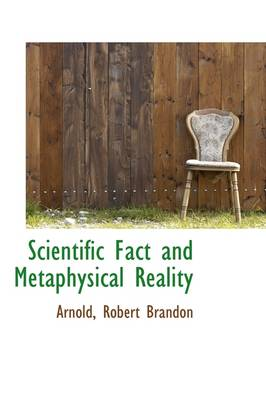 Scientific Fact and Metaphysical Reality