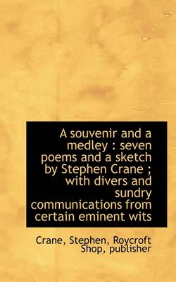 A Souvenir and a Medley: Seven Poems and a Sketch by Stephen Crane