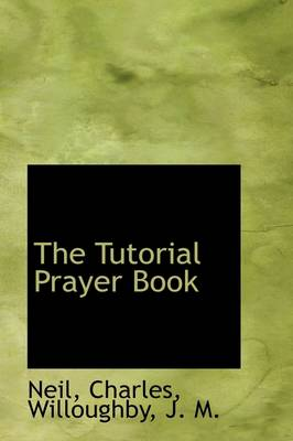 The Tutorial Prayer Book