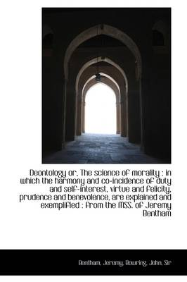 Deontology or the Science of Morality, Vol. I