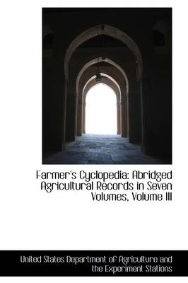 Farmer's Cyclopedia: Abridged Agricultural Records in Seven Volumes, Volume III