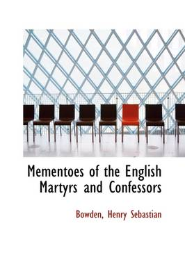 Mementoes of the English Martyrs and Confessors