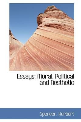 Essays: Moral, Political and Aesthetic