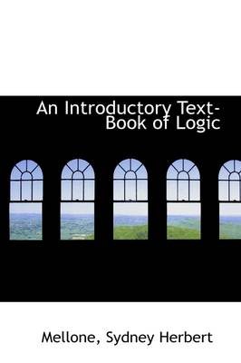 An Introductory Text Book of Logic