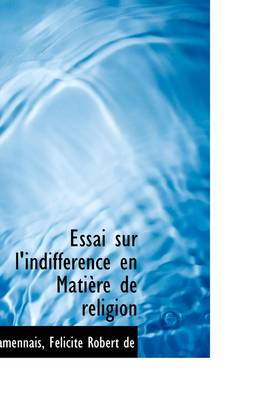 lamennais essay on indifference Hugues felicité robert de lamennais explains that the one thing worse than violent and coercive dogmatism is outright indifference towards truth.