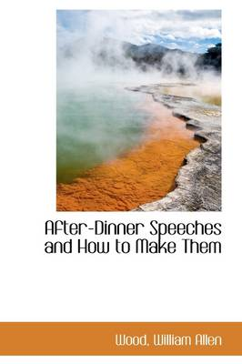 After-Dinner Speeches and How to Make Them