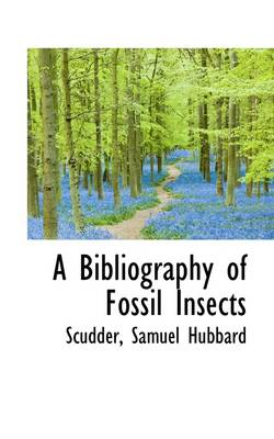 A Bibliography of Fossil Insects
