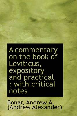 A Commentary on the Book of Leviticus, Expository and Practical