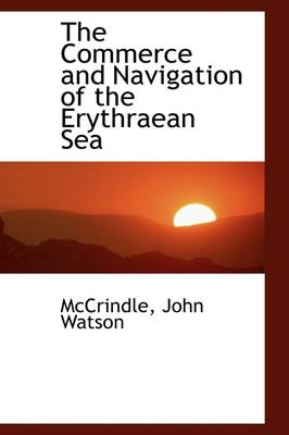 The Commerce and Navigation of the Erythraean Sea