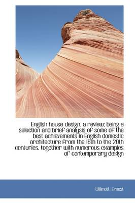 English House Design, a Review; Being a Selection and Brief Analysis of Some of the Best Achievement