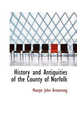 History and Antiquities of the County of Norfolk, Vol. IV