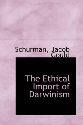 The Ethical Import of Darwinism