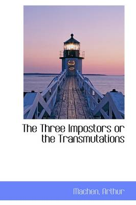 The Three Impostors or the Transmutations