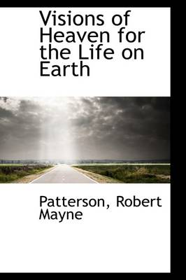 Visions of Heaven for the Life on Earth
