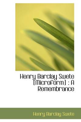Henry Barclay Swete [Microform]: A Remembrance