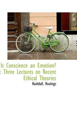 Is Conscience an Emotion?: Three Lectures on Recent Ethical Theories