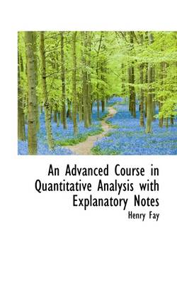 An Advanced Course in Quantitative Analysis: With Explanatory Notes