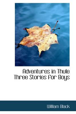 Adventures in Thule Three Stories for Boys