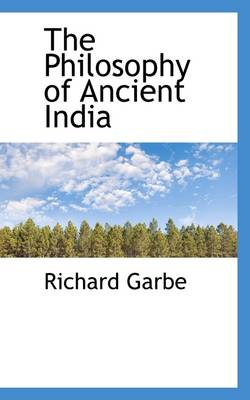 The Philosophy of Ancient India