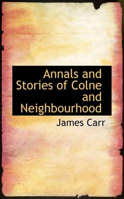 Annals and Stories of Colne and Neighbourhood