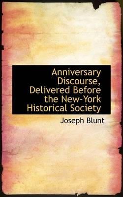 Anniversary Discourse, Delivered Before the New-York Historical Society