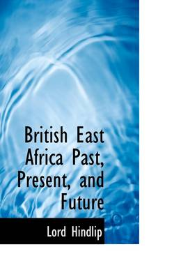 British East Africa Past, Present, and Future
