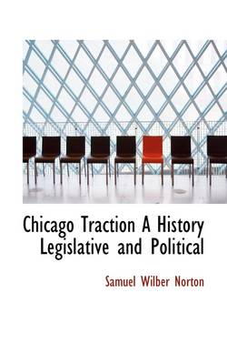 Chicago Traction a History Legislative and Political