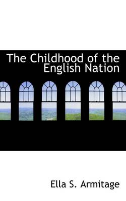 The Childhood of the English Nation