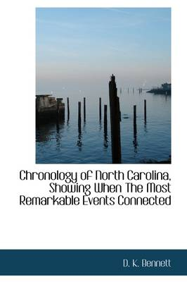 Chronology of North Carolina, Showing When the Most Remarkable Events Connected