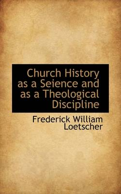 Church History as a Seience and as a Theological Discipline