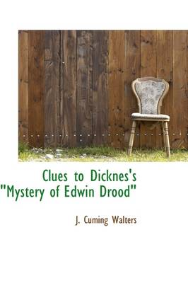 """Clues to Dicknes's Mystery of Edwin Drood"""""""