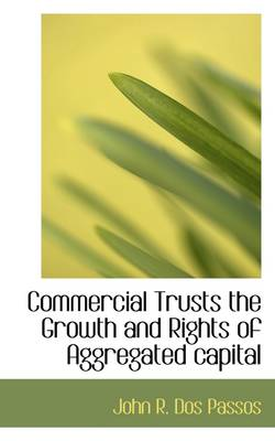 Commercial Trusts the Growth and Rights of Aggregated Capital