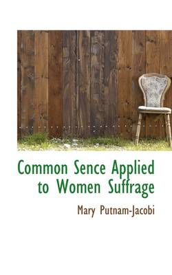 Common Sence Applied to Women Suffrage