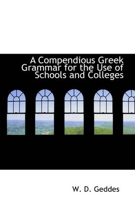 A Compendious Greek Grammar for the Use of Schools and Colleges