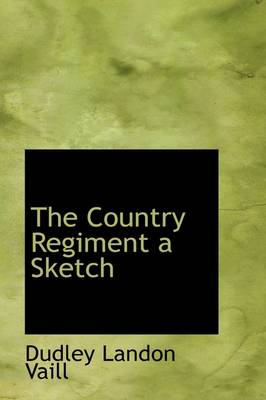 The Country Regiment a Sketch