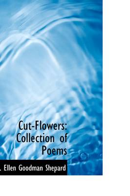 Cut-Flowers: Collection of Poems