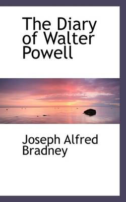 The Diary of Walter Powell