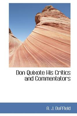 Don Quixote His Critics and Commentators
