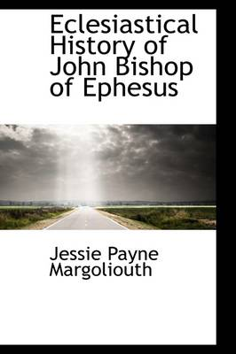 Eclesiastical History of John Bishop of Ephesus