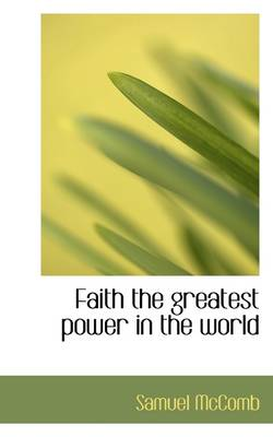 Faith the Greatest Power in the World