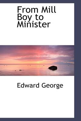 From Mill Boy to Minister