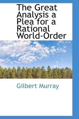 The Great Analysis a Plea for a Rational World-Order