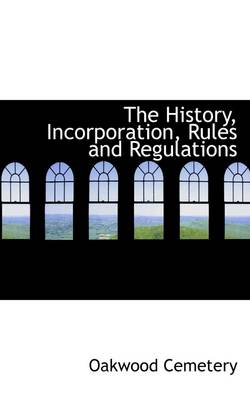The History, Incorporation, Rules and Regulations