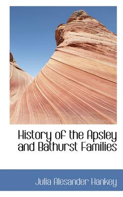 History of the Apsley and Bathurst Families