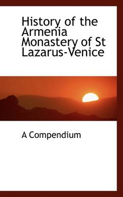 History of the Armenia Monastery of St Lazarus-Venice