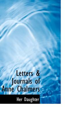 Letters & Journals of Anne Chalmers