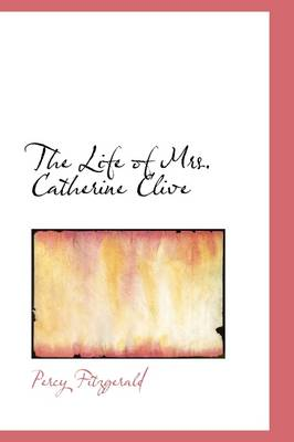 The Life of Mrs. Catherine Clive