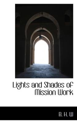 Lights and Shades of Mission Work