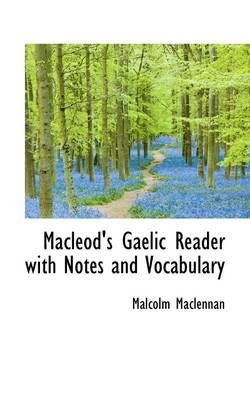 MacLeod's Gaelic Reader with Notes and Vocabulary